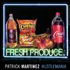 Patrick Martinez: Hustlemania